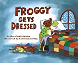 Froggy Gets Dressed (0670842494) by Jonathan London