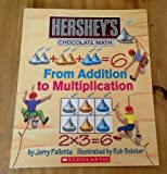 From Addition to Multiplication (Hershey's Chocolate Math) (0439639913) by Jerry Pallotta