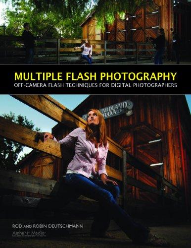 Rod Deutschmann - Multiple Flash Photography: Off-Camera Flash Techniques for Digital Photographers