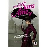 Sans me (Le Protectorat de l&#39;ombrelle*): Une aventure de d&#39;Alexia Tarabottipar Gail Carriger