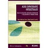 Altas capacidades intelectuales: Pautas de actuación, orientación, intervención y evaluación en el periodo escolar...