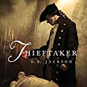 Thieftaker: Thieftaker Chronicles, Book 1 (       UNABRIDGED) by D. B. Jackson Narrated by Jonathan Davis