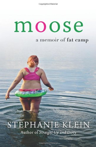 Moose: A Memoir of Fat Camp