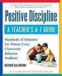 Positive Discipline: A Teacher's A-Z...