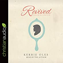 Revived: From the Me I Used to Be Audiobook by Kerrie Oles Narrated by Kerrie Oles