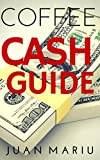 Coffee Cash Guide: How to Make Money in the Coffee Game