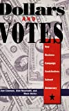 img - for Dollars and Votes: How Business Campaign Contributions Subvert Democracy book / textbook / text book