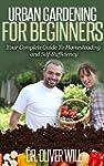 Urban Gardening for Beginners: Your C...