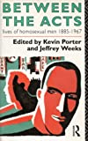 img - for Between the Acts: Lives of Homosexual Men, 1885-1967 book / textbook / text book