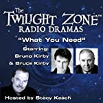 What You Need: The Twilight Zone Radio Dramas | Lewis Padgett,Rod Serling