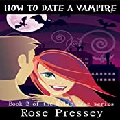 How to Date a Vampire: Rylie Cruz, Book 2 | Rose Pressey
