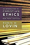 img - for An Introduction to Christian Ethics: Goals, Duties, and Virtues by Robin W. Lovin published by Abingdon Press (2011) book / textbook / text book