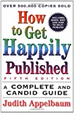 How to Get Happily Published (0062735098) by Judith Appelbaum