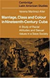 img - for Marriage, Class & Colour in Nineteenth-Century Cuba book / textbook / text book