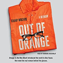 Out of Orange: A Memoir (       UNABRIDGED) by Cleary Wolters Narrated by Barbara Rosenblat