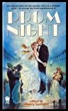 img - for PROM NIGHT: Chaperone; Executioner's Prom Night Song; Senior Prom; That Dress; Marchen to a Different Beat; Omar's One True Love; Memory and Reason; Love Art Hell and the Prom; Music to Her Ears; Ancient Order of Charming Princes; Strangest Passion book / textbook / text book
