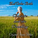 Mail Order Bride: Carrie and the Cowboy (Westward Wanted) (       UNABRIDGED) by Crystal Anne Tilden Narrated by Amy Gramour