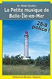 La Petite musique de Belle-Île-en-Mer: La deuxième enquête d'Henri Vilar et Vincent Dougat à Belle-Île-en-Mer !