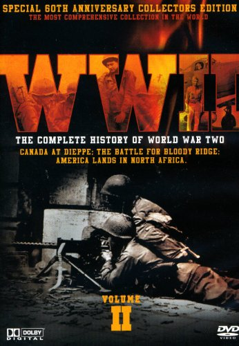 WWII, Vol. 2: Canada at Dieppe- The Battle for Bloody Bridge / America Lands in North Africa [DVD] [2007]