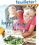 Fresh Happy Tasty: An Adventure in 10...