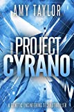 Project Cyrano: A Genetic Engineering Technothriller (Genetic Engineering, TechnoThriller)