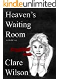 Heaven's Waiting Room (The Afterlife Novels Book 1)