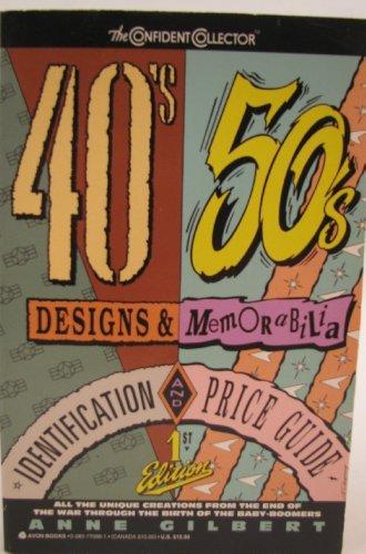 40s & 50s Designs & Memorabilia: Identification and Price Guide (Confident Collector)