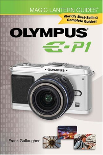Magic Lantern Guides: Olympus E-P1
