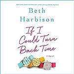 If I Could Turn Back Time: A Novel | Beth Harbison