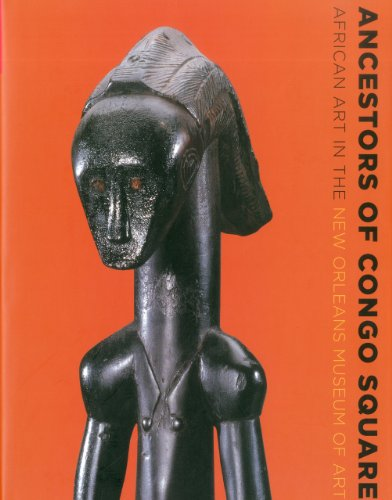 Ancestors of Congo Square: African Art in the