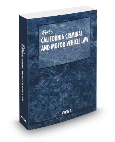 West's California Criminal & Motor Vehicle Law, 2013 ed.
