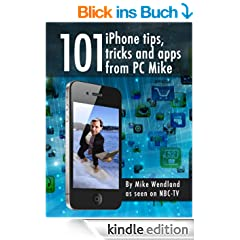 101 iPhone Tips, Tricks and Apps from PC Mike (English Edition)