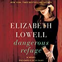 Dangerous Refuge: A Novel (       UNABRIDGED) by Elizabeth Lowell Narrated by Betsy Zajko