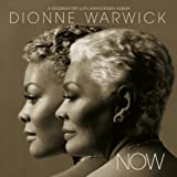 Now - A Celebratory 50th Anniversary Album Dionne Warwick