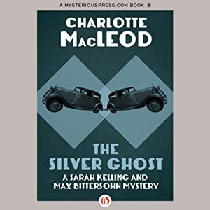 The Silver Ghost: A Sarah Kelling Mystery, Book 8 | [Charlotte MacLeod]