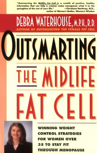 Outsmarting the Midlife Fat Cell: Winning Weight Control Strategies for Women Over 35 to Stay Fit Through Menopause Picture