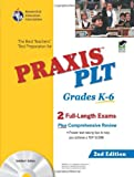 PRAXIS II PLT Grades K-6 w/CD-ROM 2nd Ed. (PRAXIS Teacher Certification Test Prep) (0738602310) by Editors of REA