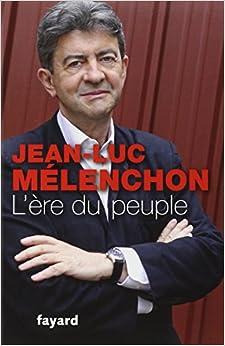 L'Ere du peuple - Jean-Luc Mélenchon