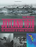 img - for Jutland 1916: The Archaeology of a Naval Battlefield book / textbook / text book