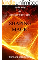 Shaping Magic (Mistakes Return Book 1) (English Edition)