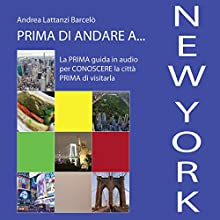 Prima di andare a New York Audiobook by Andrea Lattanzi Barcelò Narrated by Elena De Bertolis