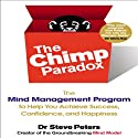 The Chimp Paradox: The Mind Management Program to Help You Achieve Success, Confidence, and Happiness Audiobook by Dr. Steve Peters Narrated by Tim Andres Pabon