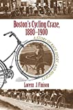 Bostons Cycling Craze, 1880-1900: A Story of Race, Sport, and Society