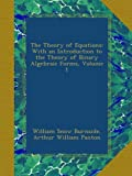 img - for The Theory of Equations: With an Introduction to the Theory of Binary Algebraic Forms, Volume 1 book / textbook / text book