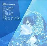 TVアニメ『Free!』オリジナルサウンドトラック「Ever Blue Sounds」