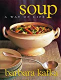Soup: A Way of Life (1579651259) by Kafka, Barbara