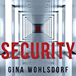 Security | Gina Wohlsdorf
