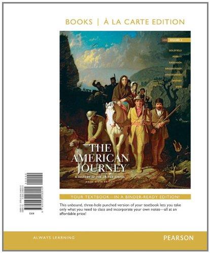 The American Journey: A History of the United States, Brief Edition, Volume 1 Reprint, Books a la Carte Edition (6th Edi