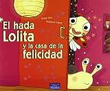 echange, troc Didire Lévy, Benjamín Chaud - El hada Lolita y la casa de la felicidad