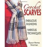 Crochet Scarves: Fabulous Fashions - Various Techniques ~ Sharon Hernes Silverman